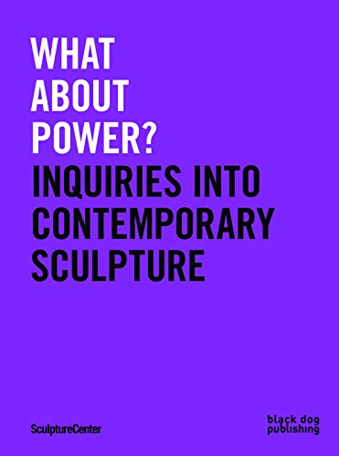 What about Power?: Inquiries into Contemporary Sculpture: Mary Ceruti