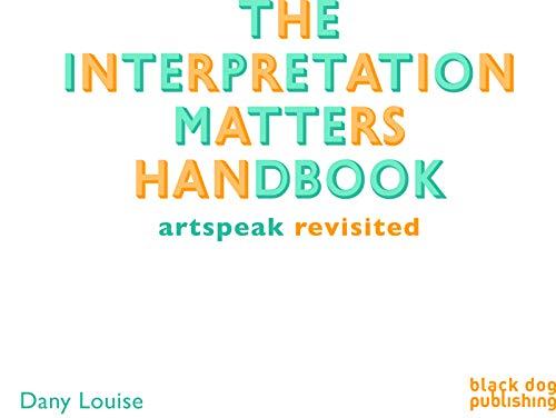 The Interpretation Matters Handbook: Louise, Dany
