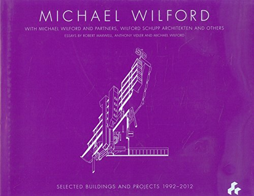 Michael Wilford: With Michael Wilford and Partners, Wilford Schupp Architekten and Others (...