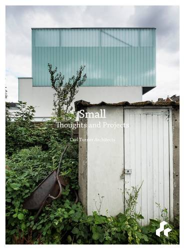 Small: Carl Turner Architects: Turner, Carl