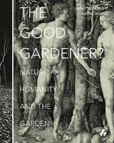 The Good Gardener?: Giesecke, Annette/ Jacobs,