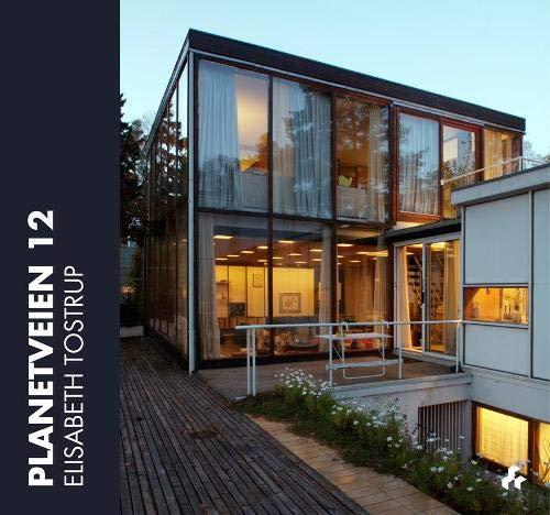 Planetveien 12: The Korsmo House-A Scandinavian Icon: Elisabeth Tostrup
