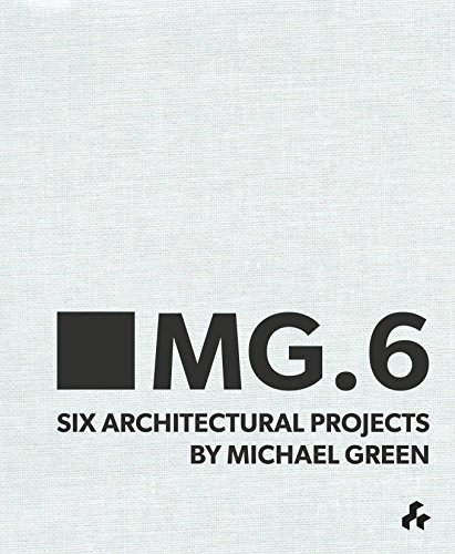 9781908967756: MG.6: Six Architectural Projects by Michael Green