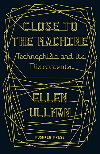 9781908968135: Close to the Machine: Technophilia and Its Discontents