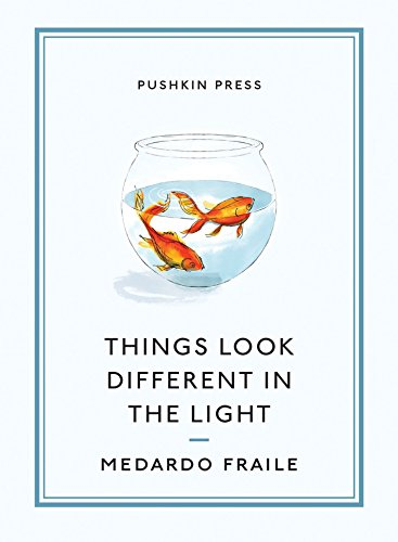 Things Look Different in the Light and: Medardo Fraile