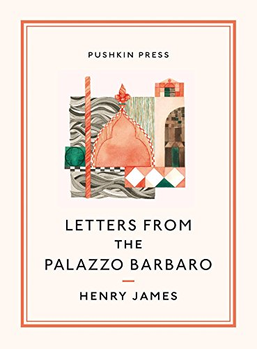 Letters From the Palazzo Barbaro (Pushkin Collection): James, Henry