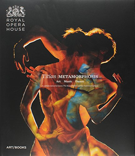 9781908970046: Titian Metamorphosis: Art, Music, Dance: A Collaboration between The Royal Ballet and The National Gallery