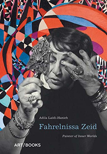 Fahrelnissa Zeid - Painter of Inner Worlds: Leidi-Hanich, Adila