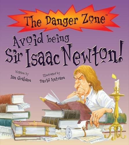Avoid Being Sir Isaac Newton! (The Danger Zone): Graham, Ian