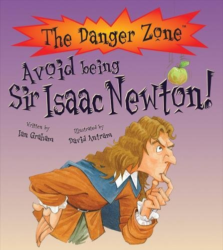 9781908973313: Avoid Being Sir Isaac Newton! (Danger Zone)