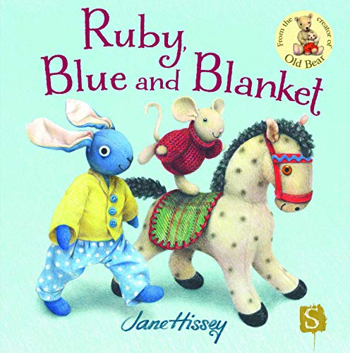 Ruby, Blue and Blanket: Jane Hissey