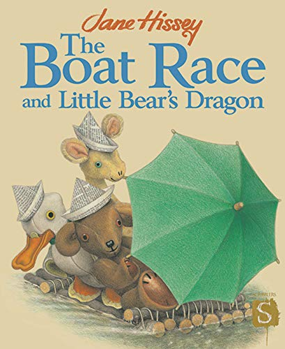 The Boat Race and Little Bears Dragon: Jane Hissey