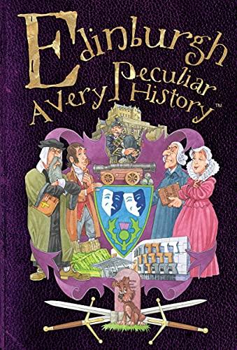 Edinburgh, a Very Peculiar History: Macdonald, Fiona; Antram, Dave