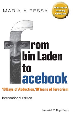 9781908979537: From Bin Laden to Facebook: 10 Days of Abduction, 10 Years of Terrorism