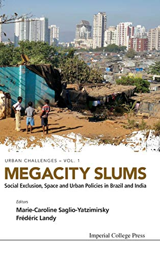9781908979599: Megacity Slums : Social Exclusion, Space and Urban Policies in Brazil and India (Urban Challenges: Volume 1 )