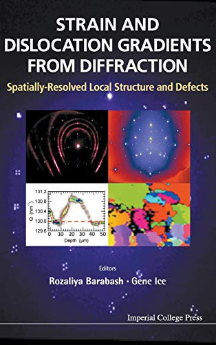 9781908979629: Strain and Dislocation Gradients from Diffraction: Spatially-Resolved Local Structure and Defects
