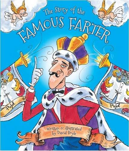 9781908982063: The Story of the Famous Farter: Scented Storybook with Exhilarating Story and Gorgeous Illustrations (Scented Book)