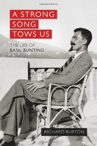 9781908984180: A Strong Song Tows Us: The Life of Basil Bunting