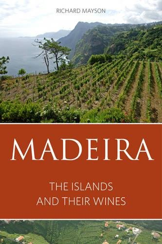 9781908984302: Madeira: The islands and their wines