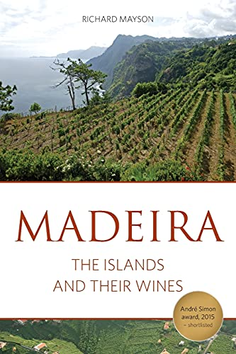 9781908984753: Madeira: The islands and their wines (The Classic Wine Library)