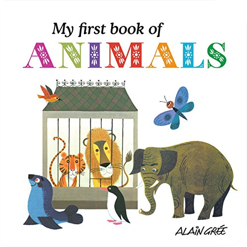 My First Book of Animals: Alain Gree