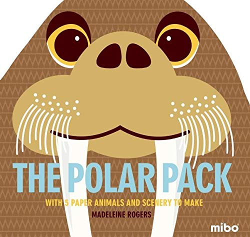 The Polar Pack: With 5 Paper Animals and Scenery to Make (Mibo)