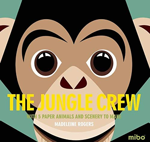 The Jungle Crew: With 5 Paper Animals and Scenery to Make (Mibo)