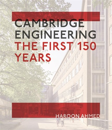 Cambridge Engineering: The First 150 Years: Ahmed, Professor Haroon