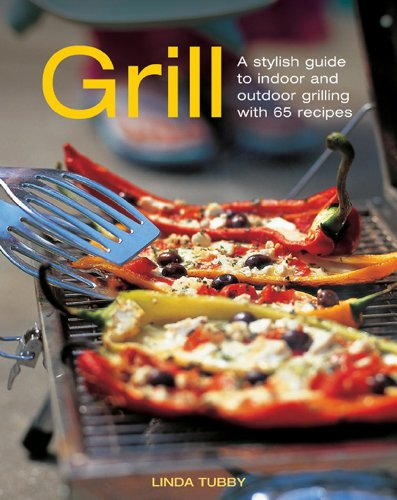9781908991140: Grill: A Stylish Guide To Indoor and Outdoor Grilling with 65 Recipes