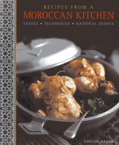 Recipes from a Moroccan Kitchen: A Wonderful: Ghillie Basan