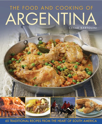 9781908991379: The Food and Cooking of Argentina: 65 Traditional Recipes from the Heart of South America