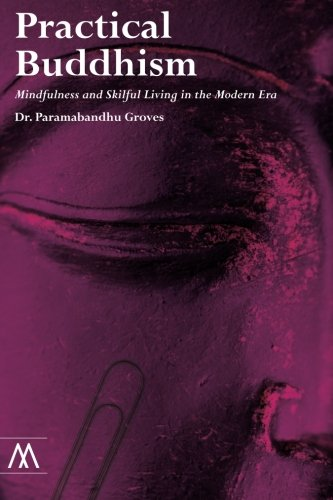 9781908995032: Practical Buddhism: Mindfulness and Skillful Living in the Modern Era (Muswell Hill Press)