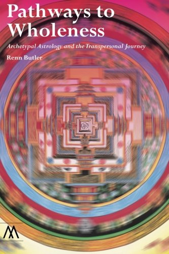 9781908995049: Pathways to Wholeness: Archetypal Astrology and the Transpersonal Journey (Muswell Hill Press)