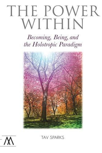 9781908995209: The Power Within: Becoming, Being, and the Holotropic Paradigm (Muswell Hill Press)