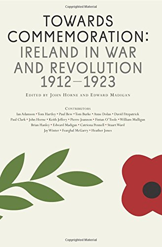 9781908996176: Towards Commemoration: Ireland in War and Revolution 1912-1923