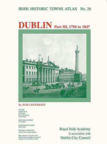 9781908996343: Dublin, part III, 1756 to 1847 2014 (Irish Historic Towns Atlas)