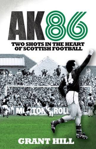 9781909008151: AK86: Two Shots in the Heart of Scottish Football