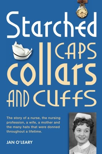 Starched Caps, Collars and Cuffs: The story: Jan O Leary