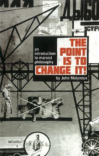The Point Is To Change It: Molyneux, John