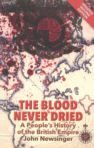 9781909026292: Blood Never Dried, The: A People's History of the British Empire