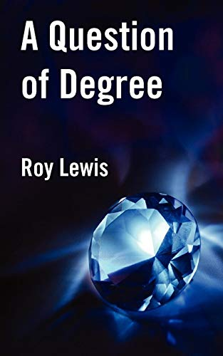 A Question of Degree (1909039144) by Lewis, Roy