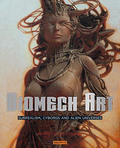 Biomech Art: Surrealism, Cyborgs and Alien Universes: Martin de Diego Sádaba