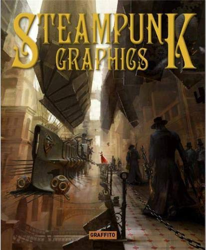 Steampunk Graphics: Visions of the Victorian Future: de Diego Sádaba, Martin