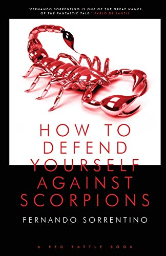 How to Defend Yourself Against Scorpions (Paperback): Fernando Sorrentino
