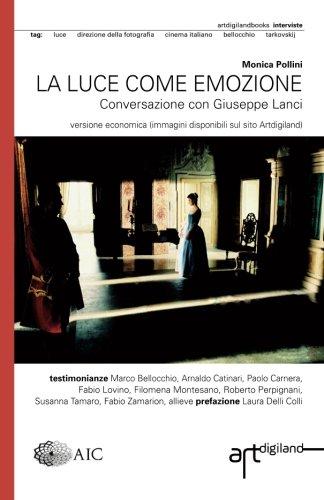 La Luce Come Emozione: Conversazione Con Giuseppe: Moni Pollini, Laura