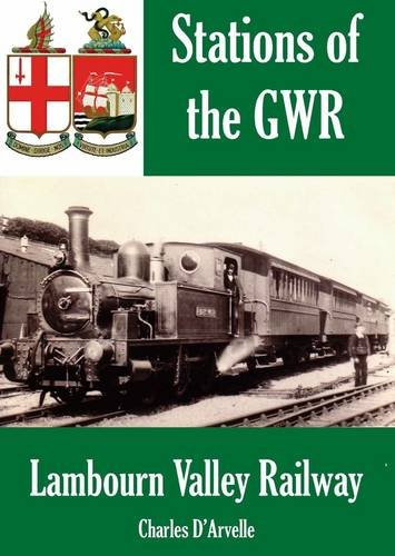 The Lambourn Valley Railway (Stations of the Gwr 2): D'Arvelle, Charles