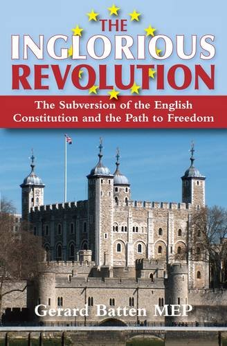 9781909099777: The Inglorious Revolution: The Subversion of the English Constitution and the Path to Freedom