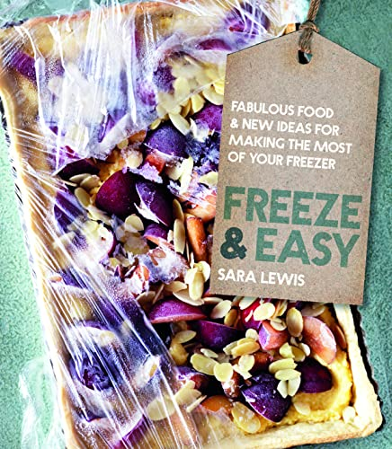 Freeze & Easy: Fabulous Food and New: Sara Lewis