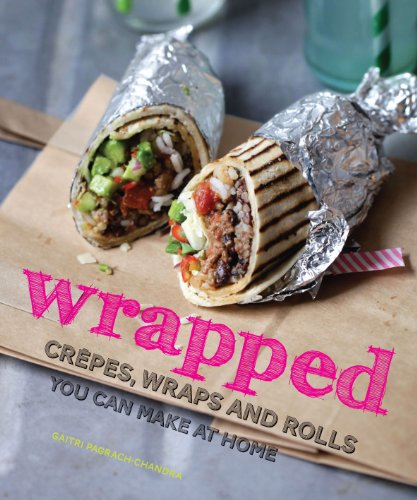 9781909108776: Wrapped - Crêpes, wraps and rolls you can make at home