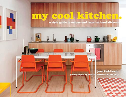 9781909108790: My Cool Kitchen: A Style Guide to Unique and Inspirational Kitchens